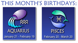 Astrological Signs - Aquarius: January 20 - February 18, Pisces: February 19 - March 20
