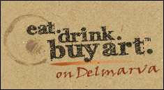 Eat-Drink-Buy-Art on Delmarva